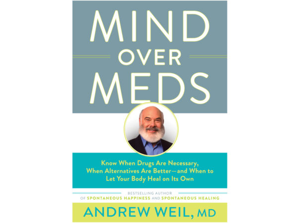 Mind Over Meds: Too many of us are taking too many drugs-and it's costing us our health happiness, and lives.