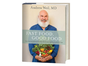 Fast Food Good Food - Dr. Andrew Weil